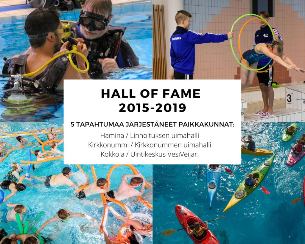 Hall of Fame 2015-19. 5 tapahtumaa järjestäneet paikkakunnat. Hamina / Linnoituksen uimahalli Kirkkonummi / Kirkkonummen uimahalli Kokkola / Uintikeskus VesiVeijari